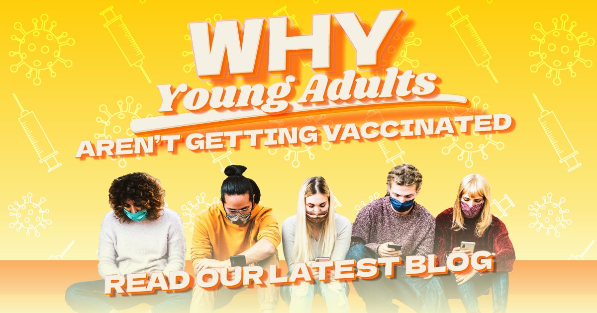 Why Young Adults Aren't Getting Vaccinated